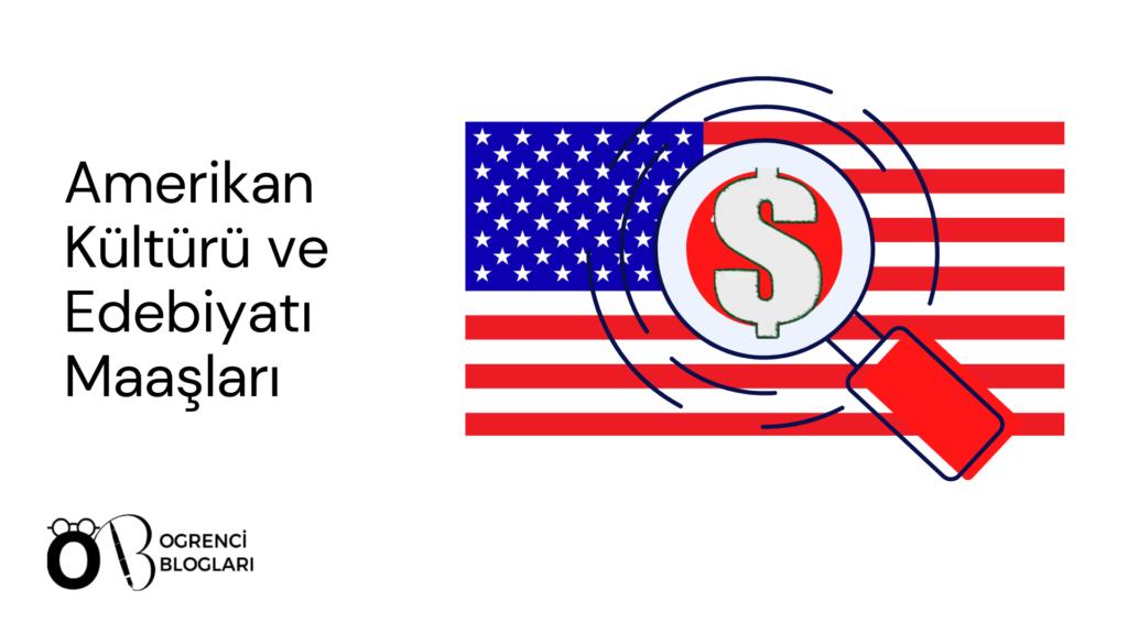 Amerikan Kültürü ve Edebiyatı Maaşları