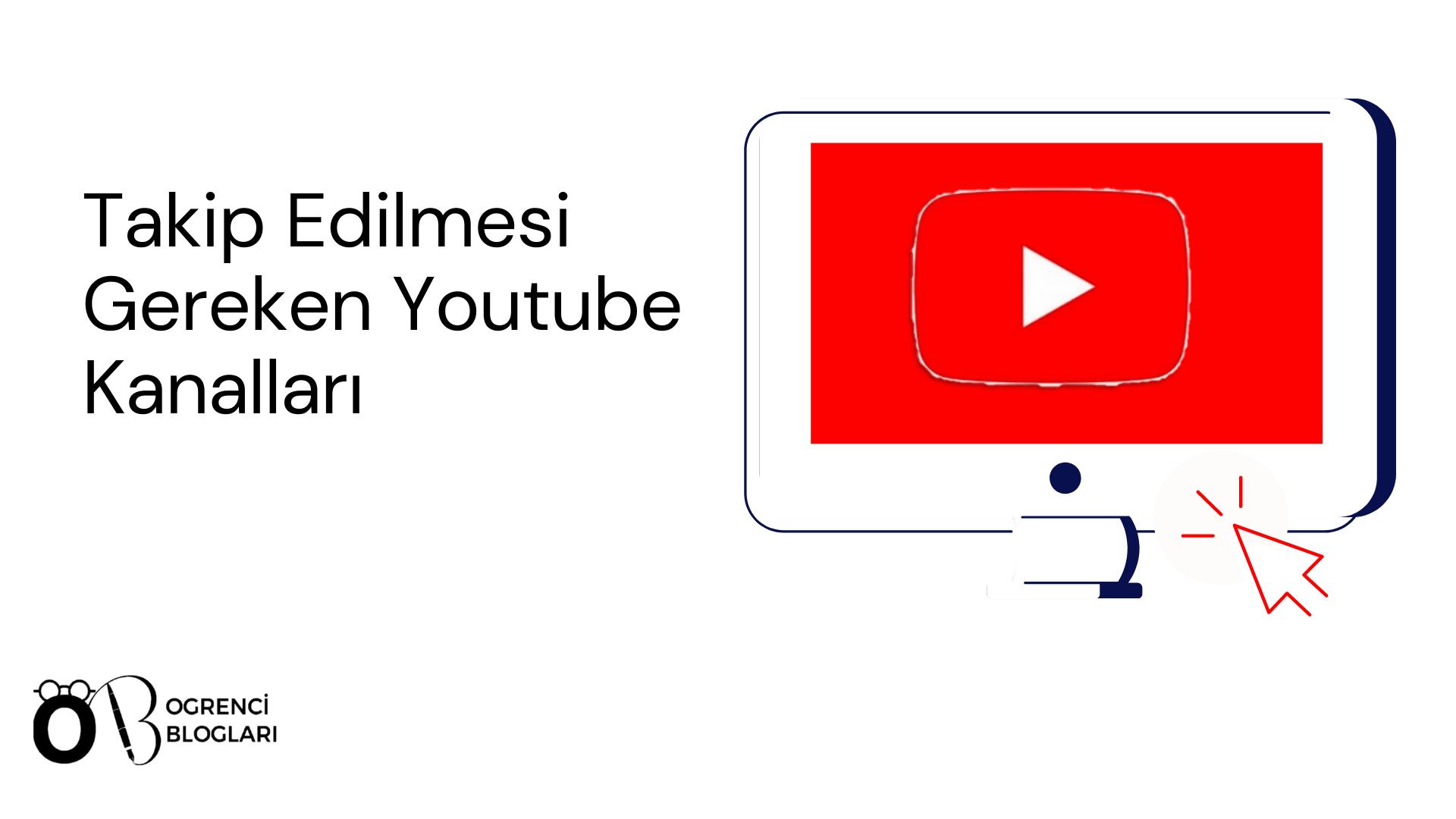 Takip edilmesi gereken youtube kanalları