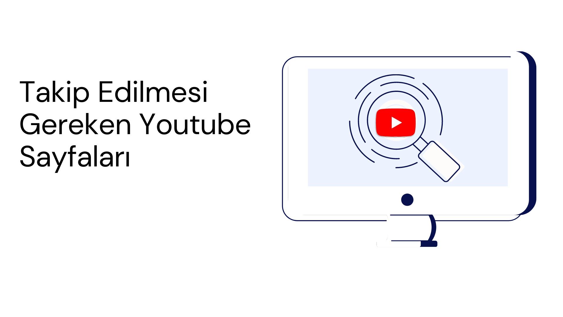 Takip edilmesi gereken youtube sayfalari