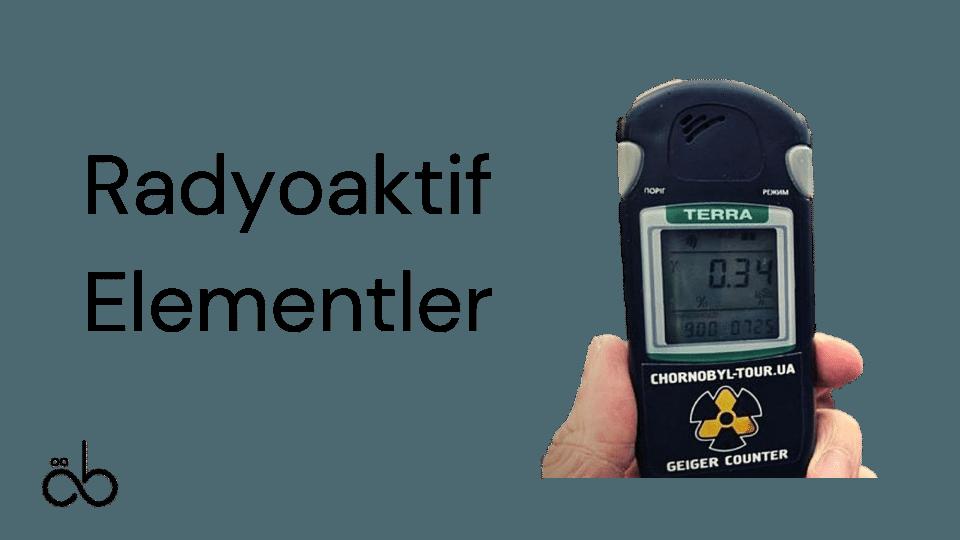 Radyoaktif Elementler