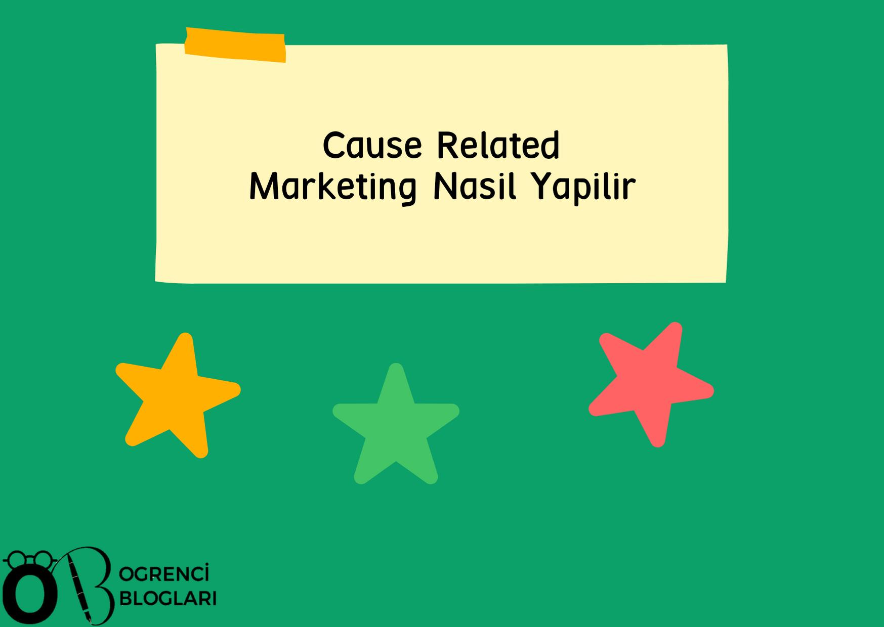 Cause Related Marketing Nasıl Yapılır?