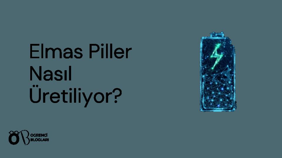 Elmas Piller Nasıl Üretiliyor?
