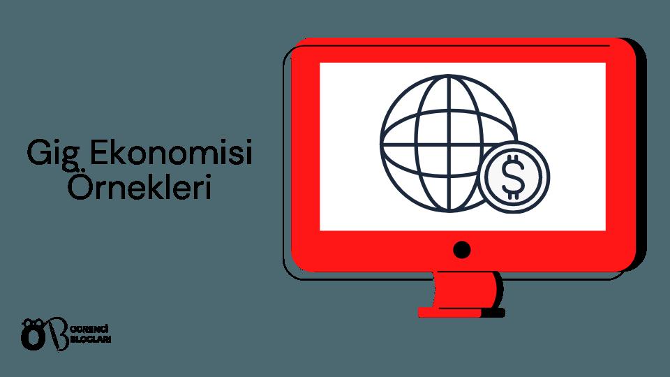 Gig Ekonomisi Örnekleri