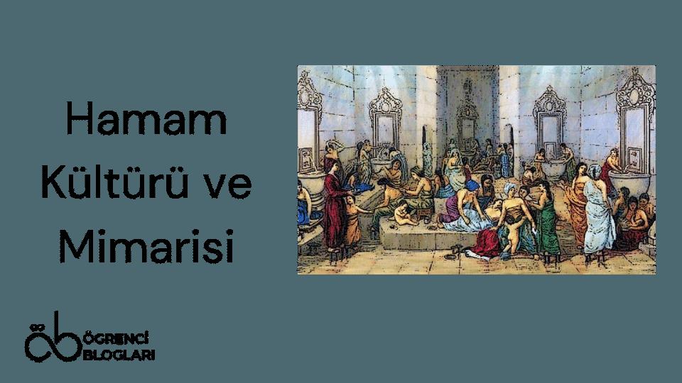 Hamam Kültürü ve Mimarisi