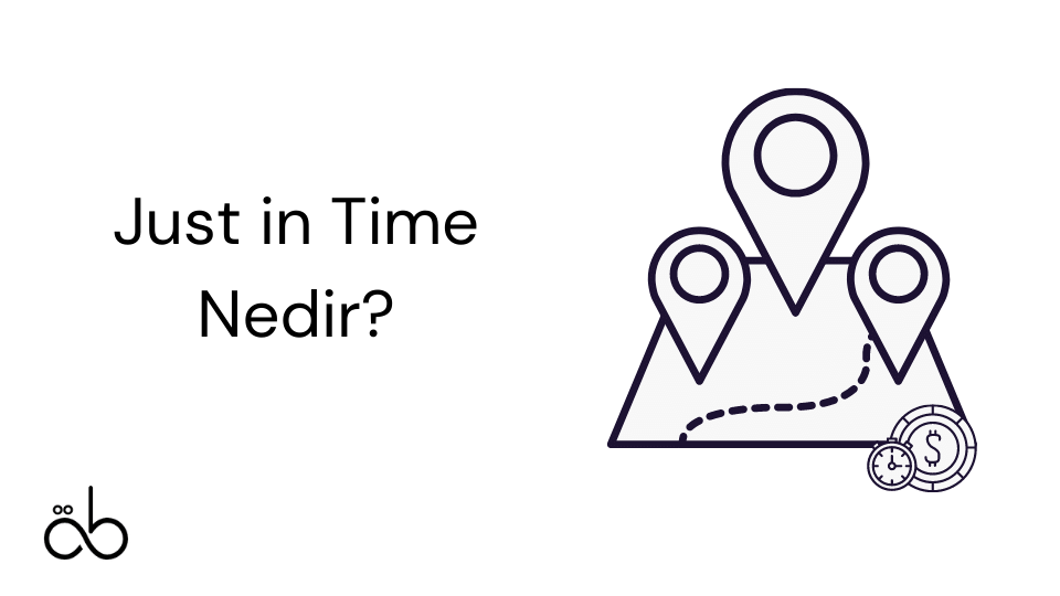 Just in Time Nedir?