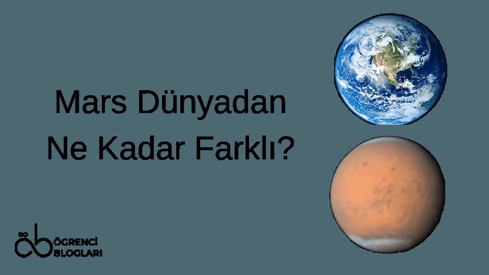Mars Dünyadan Ne Kadar Farklı