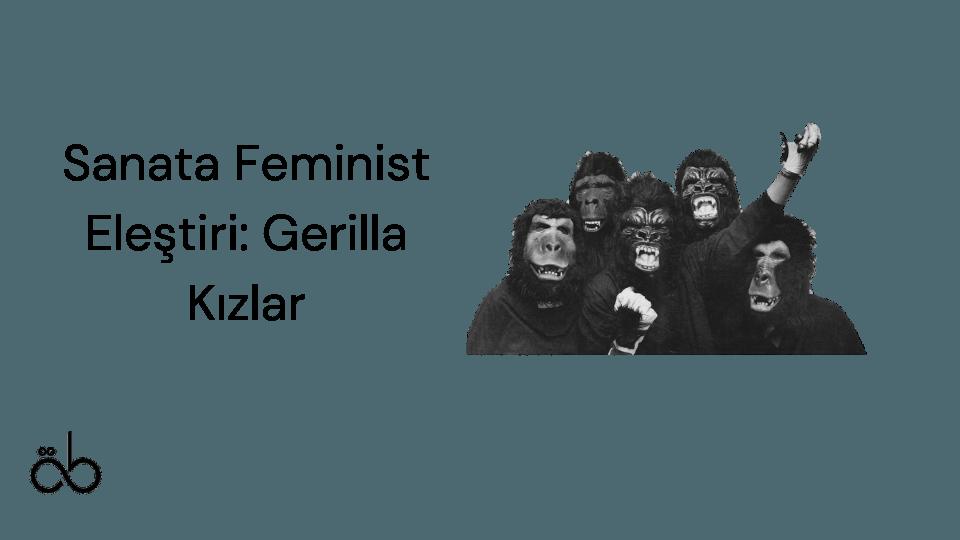 Sanata Feminist Eleştiri Gerilla Kızlar