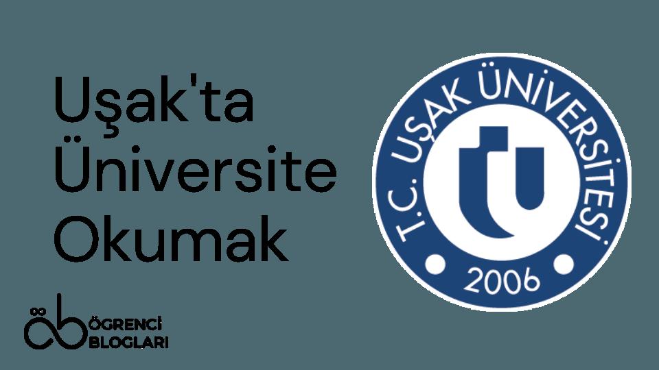 Uşak'ta Üniversite Okumak