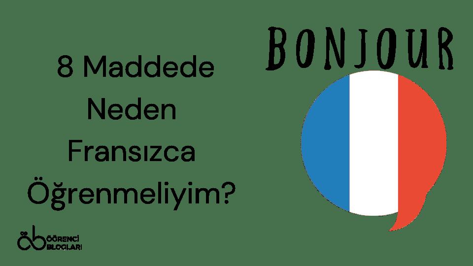 8 Maddede Neden Fransızca Öğrenmeliyim