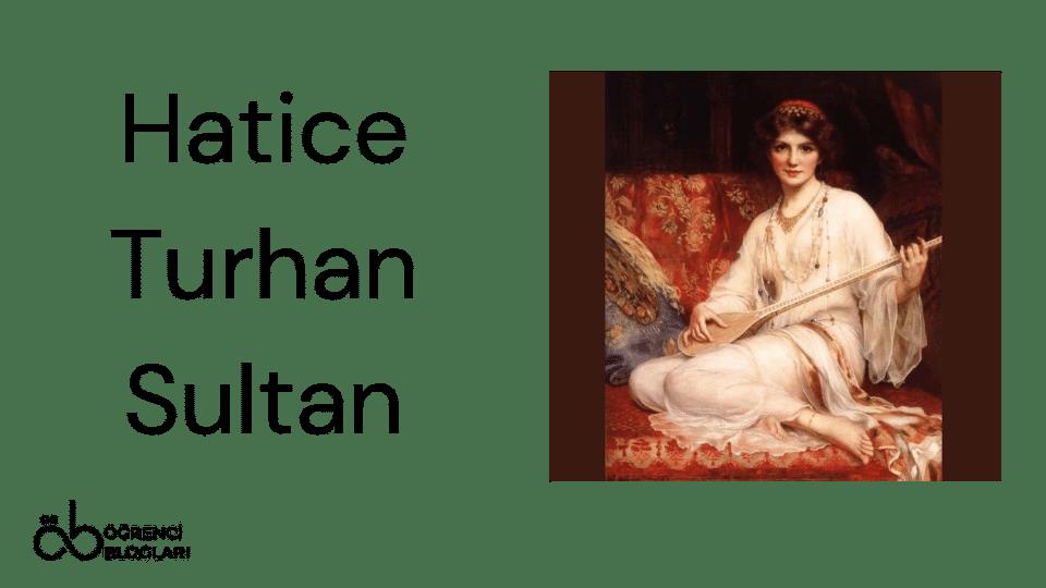 Kadınlar Saltanatı  Hatice Turhan Sultan