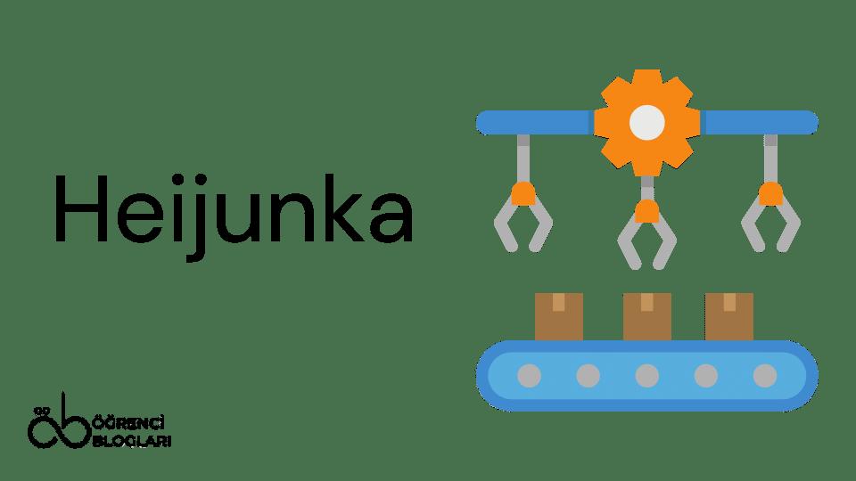 Yalın Üretim Teknikleri| Heijunka