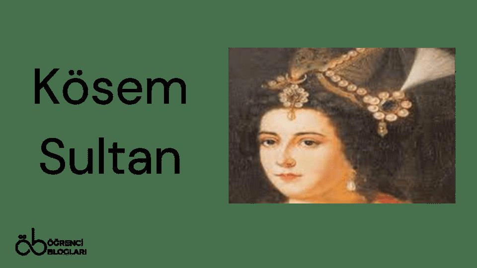 Kadınlar Saltanatı  Kösem Sultan