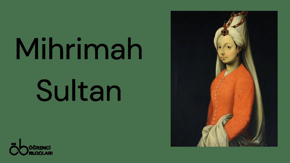 Kadınlar Saltanatı  Mihrimah Sultan