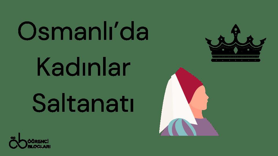 Osmanlıda Kadınlar Saltanatı