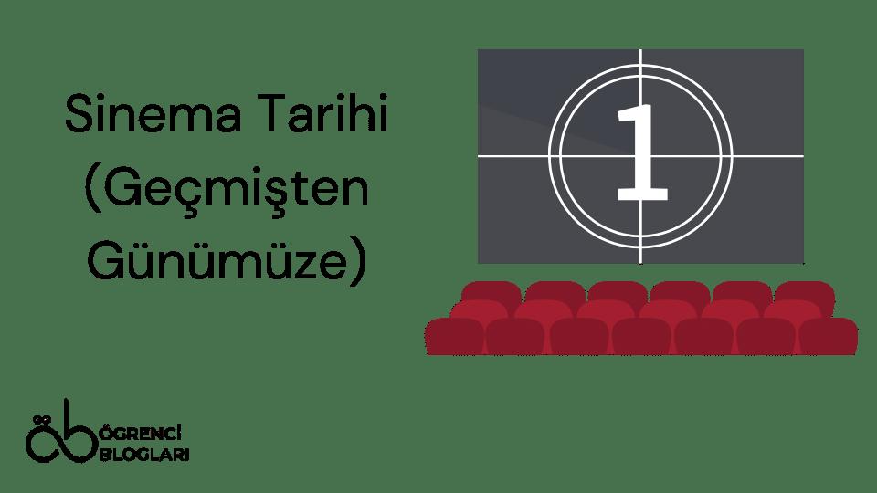 Sinema Tarihi (Geçmişten Günümüze)