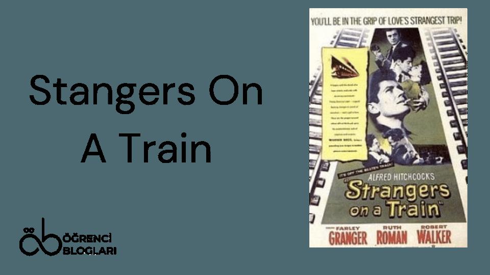 Hitchcock Filmleri| Stangers On A Train