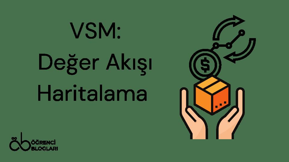 Yalın Üretim Teknikleri| VSM
