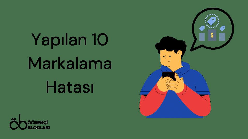 Yapılan 10 Markalama Hatası