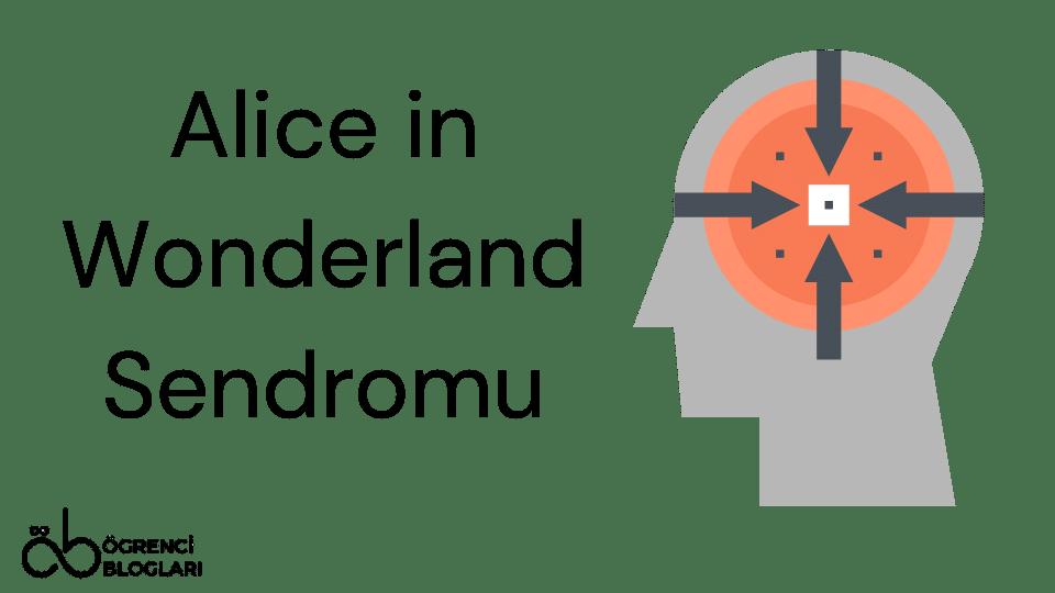 Alice in Wonderland Sendromu