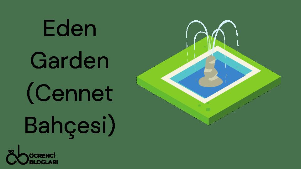 Eden Garden (Cennet Bahçesi)