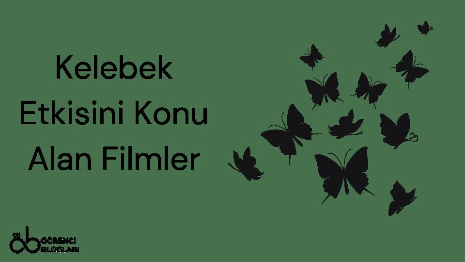 Kelebek Etkisini Konu Alan Filmler
