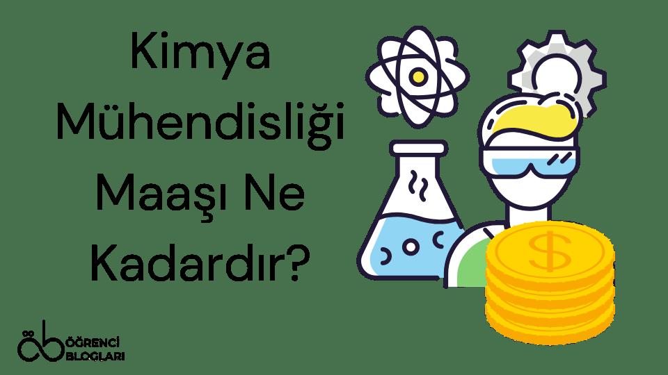 Kimya Mühendisliği Maaşı Ne Kadardır