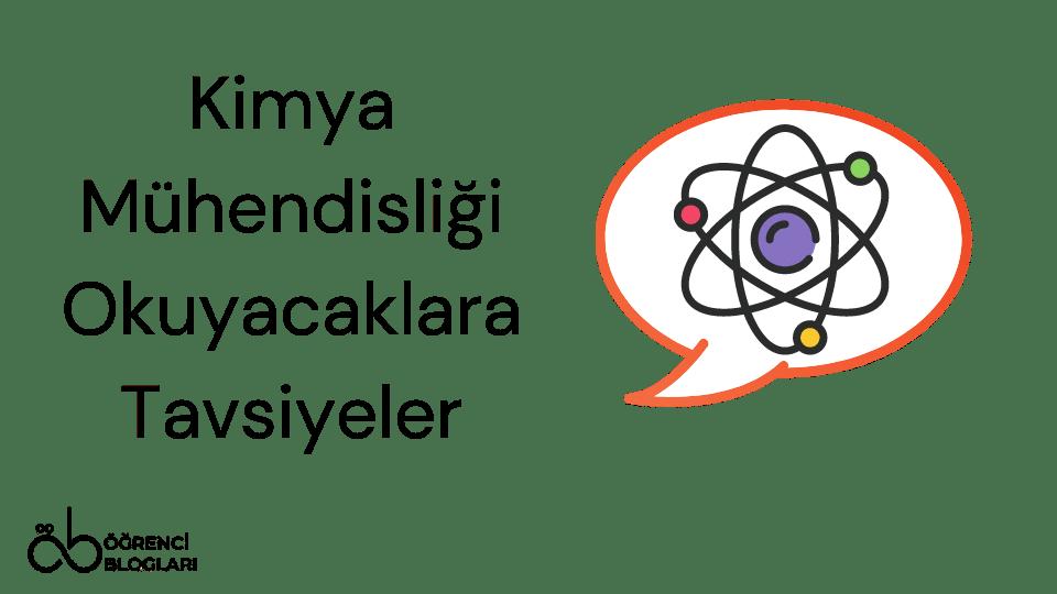 Kimya Mühendisliği Okuyacaklara Tavsiyeler