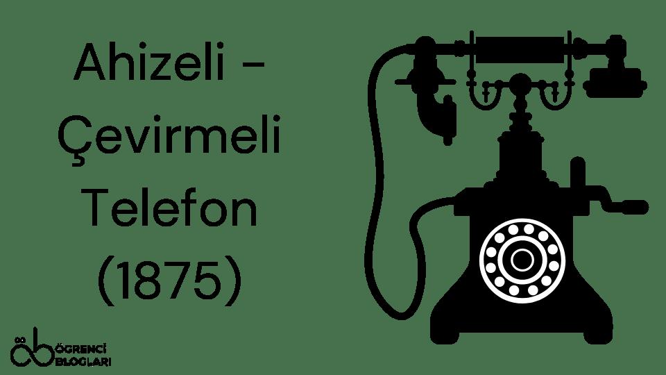 Ahizeli - Çevirmeli Telefon (1875)