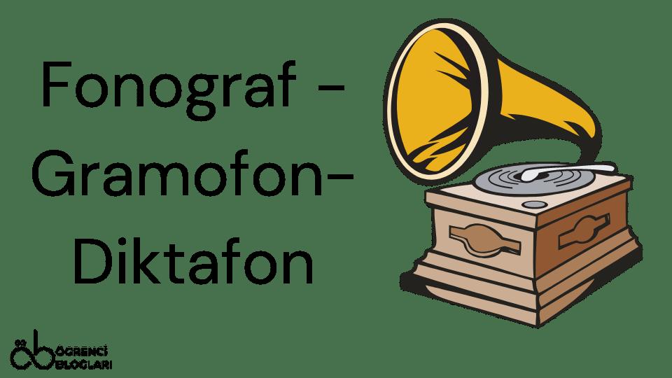 Fonograf - Gramofon- Diktafon