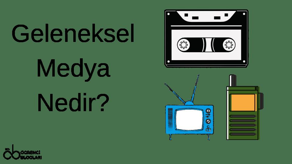 Geleneksel Medya Nedir