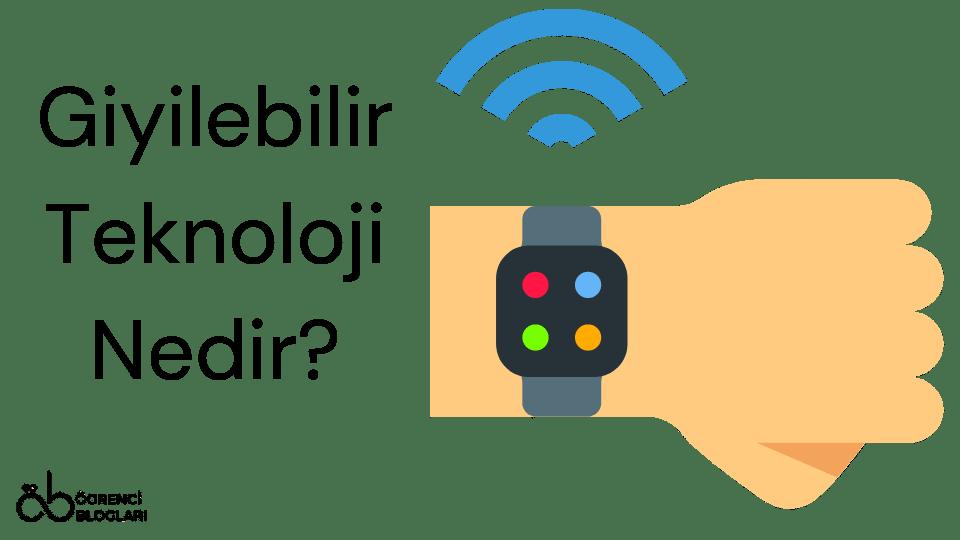 Giyilebilir Teknoloji Nedir