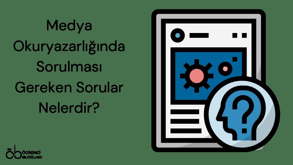 Medya Okuryazarlığında Sorulması Gereken Sorular Nelerdir