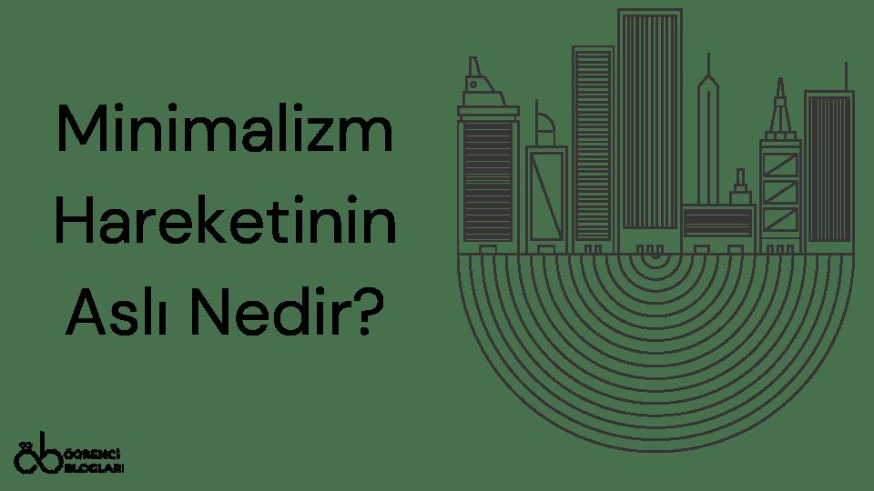 Minimalizm Hareketinin Aslı Nedir