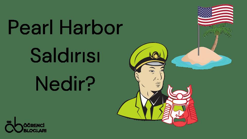 Pearl Harbor Saldırısı Nedir