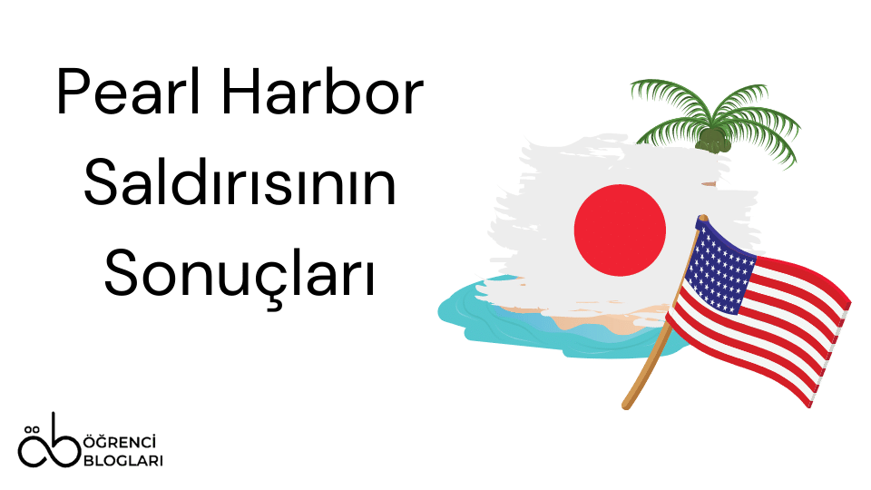 Pearl Harbor Saldırısı Sonuçları