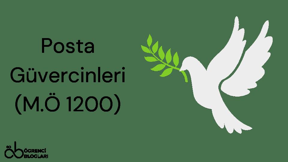 Posta Güvercinleri (M.Ö 1200)
