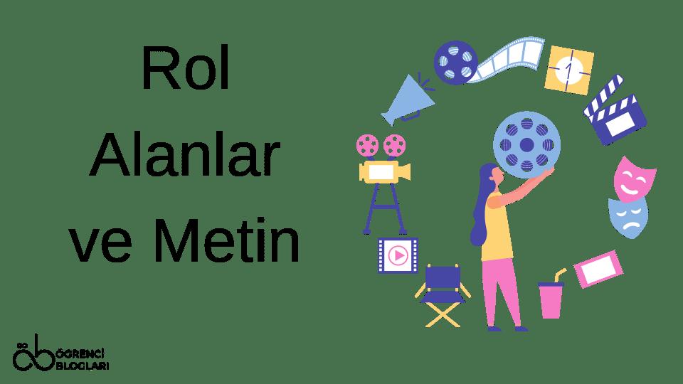 Rol Alanlar ve Metin