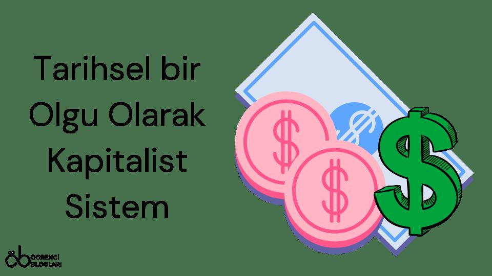 Tarihsel bir Olgu Olarak Kapitalist Sistem
