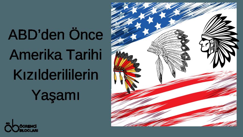 ABD'den Önce Amerika Tarihi Kızılderililerin Yaşamı