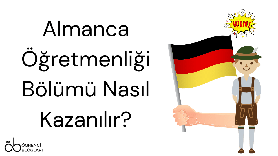 Almanca Öğretmenliği Bölümü Nasıl Kazanılır
