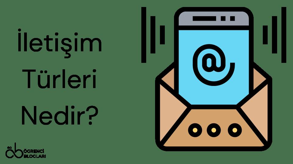 İletişim Türleri Nedir
