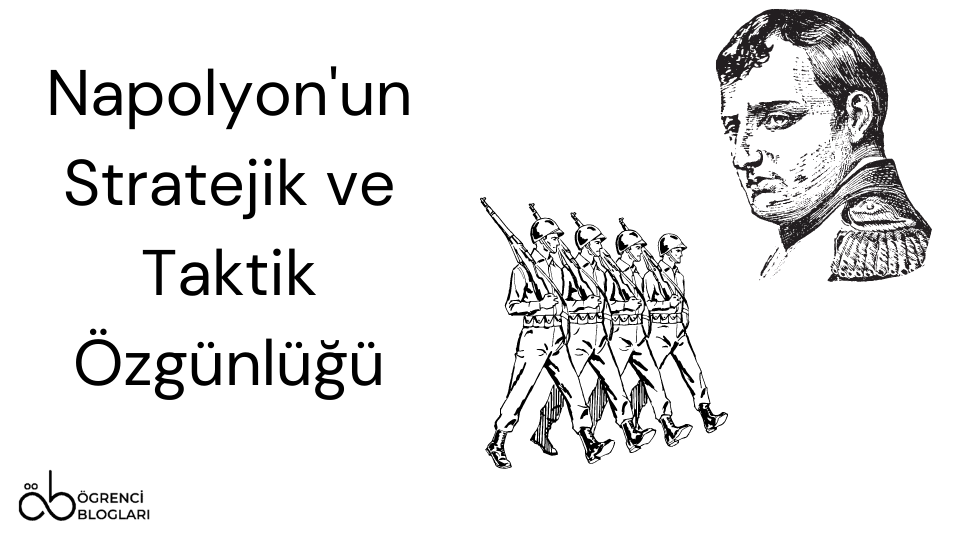 Napolyon'un Stratejik ve Taktik Özgünlüğü