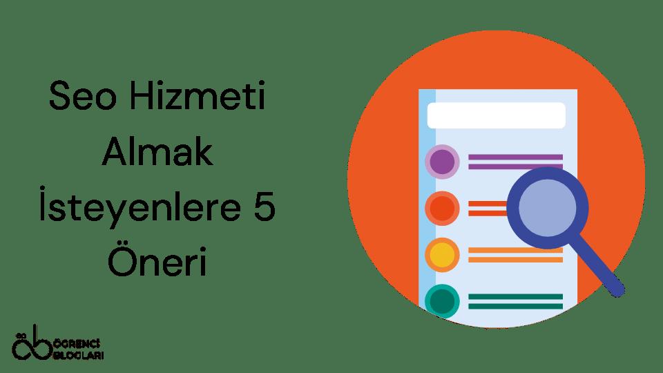Seo Hizmeti Almak İsteyenlere 5 Öneri