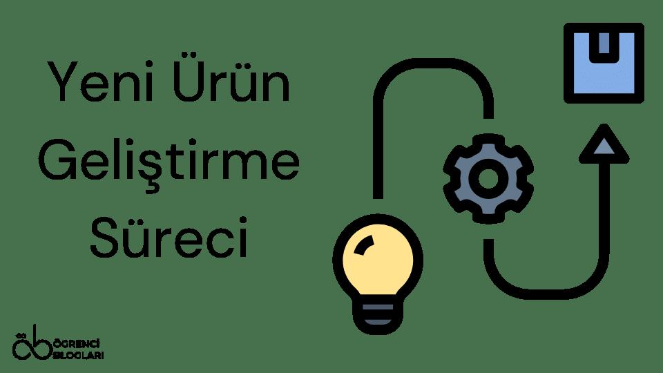 Yeni Ürün Geliştirme Süreci