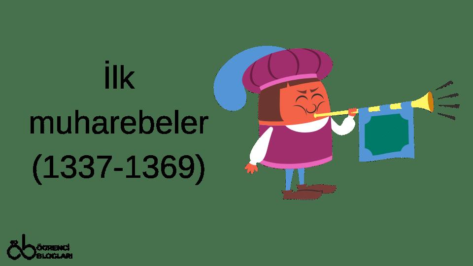 İlk muharebeler (1337-1369)