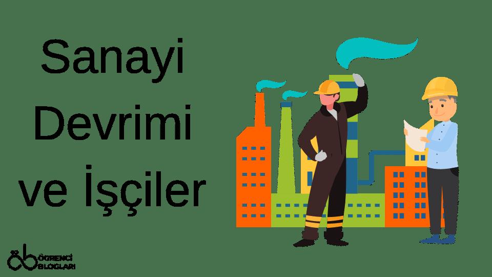 Sanayi Devrimi ve İşçiler