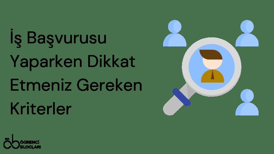 İş Başvurusu Yaparken Dikkat Etmeniz Gereken Kriterler