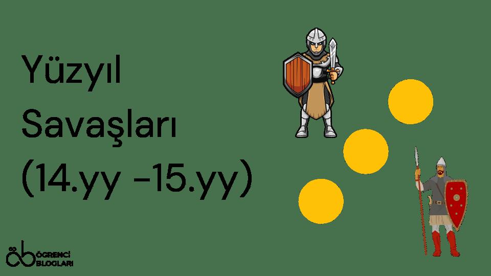 Yüzyıl Savaşları (14.yy -15.yy)