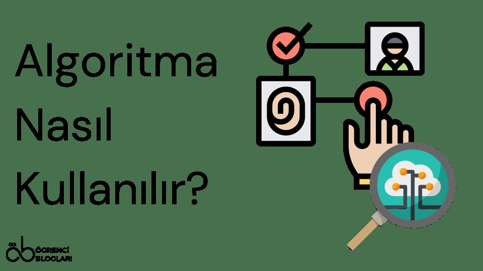 Algoritma Nasıl Kullanılır