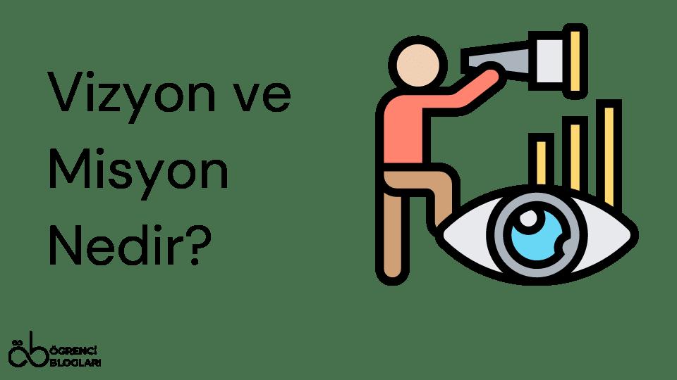 Vizyon ve Misyon Nedir